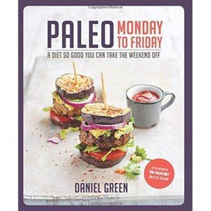 Paleo Monday to Friday by Daniel Green